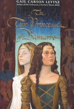 The two princesses of Bamarre - by Gail Carson Levine.