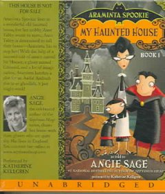 Araminta Spookie. Books 1-2 : My haunted house, and, The sword in the grotto - Angie Sage.