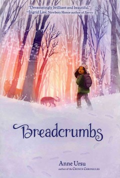 Breadcrumbs - Anne Ursu ; drawings by Erin McGuire.