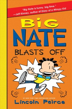 Big Nate blasts off /  Lincoln Peirce. - Lincoln Peirce.