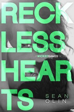 Reckless hearts  /  a novel by Sean Olin. - a novel by Sean Olin.