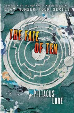 The fate of ten /  Pittacus Lore. - Pittacus Lore.