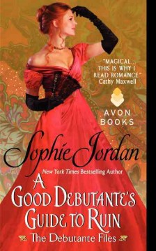Good debutante's guide to ruin : the debutante files - Sophie Jordan.