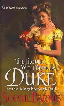 The trouble with being a Duke /  Sophie Barnes.
