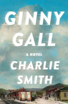 Ginny Gall : a life in the South / Charlie Smith. - Charlie Smith.