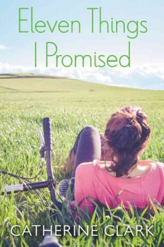 Eleven things I promised /  Catherine Clark. - Catherine Clark.