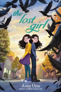 The lost girl /  Anne Ursu ; drawings by Erin McGuire. - Anne Ursu ; drawings by Erin McGuire.