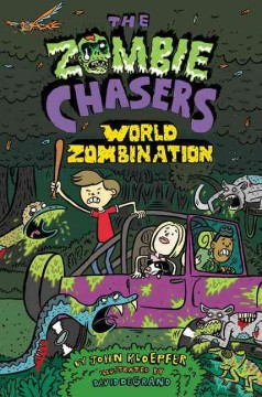World zombination /  by John Kloepfer ; illustrated by David DeGrand. - by John Kloepfer ; illustrated by David DeGrand.