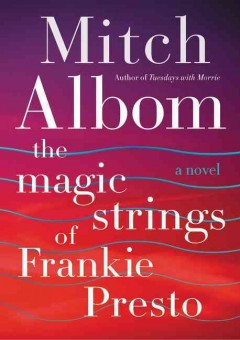 The Magic Strings Of Frankie Presto / Mitch Albom - Mitch Albom