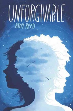 Unforgivable /  Amy Reed. - Amy Reed.