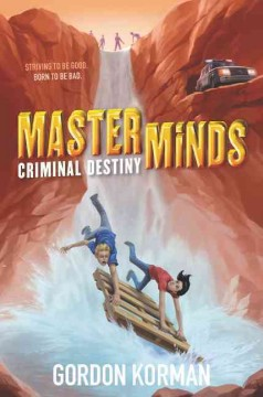 Criminal destiny /  Gordon Korman. - Gordon Korman.