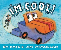 I'm cool! /  Kate & Jim McMullan. - Kate & Jim McMullan.