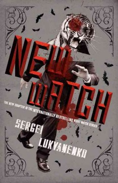New watch - Sergei Lukyanenko ; translated by Andrew Bromfield.