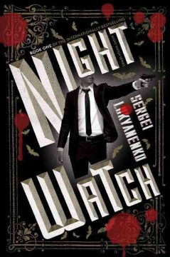 Night watch - Sergei Lukyanenko ; translated by Andrew Bromfield.