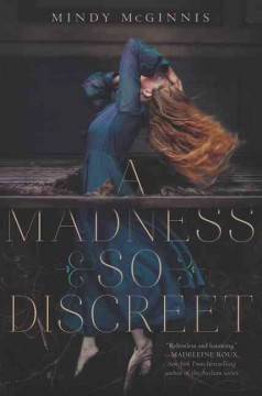 A madness so discreet /  Mindy McGinnis. - Mindy McGinnis.