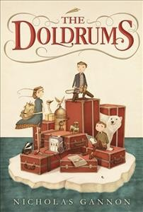 The doldrums /  written and illustrated by Nicholas Gannon. - written and illustrated by Nicholas Gannon.