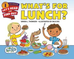 What's for lunch? /  by Sarah L. Thomson ; illustrated by Nila Aye. - by Sarah L. Thomson ; illustrated by Nila Aye.
