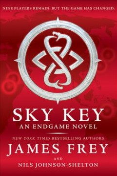 Sky key : an Endgame novel / James Frey and Nils Johnson-Shelton. - James Frey and Nils Johnson-Shelton.