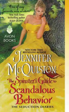 The spinster's guide to scandalous behavior : the seduction diaries / Jennifer McQuiston - Jennifer McQuiston