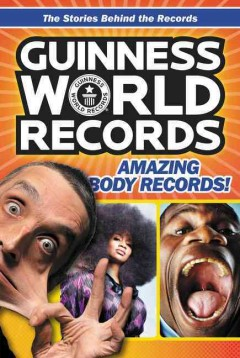 Guinness World Records : amazing body records! / by Christa Roberts. - by Christa Roberts.