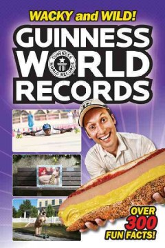 Guinness World Records : wacky and wild! / by Calista Brill. - by Calista Brill.