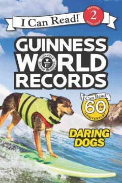 Guinness world records : daring dogs / by Cari Meister ; photos supplied by Guinnes World Records. - by Cari Meister ; photos supplied by Guinnes World Records.