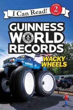 Guinness world records : wacky wheels / by Cari Meister ; photos supplied by Guinnes World Records. - by Cari Meister ; photos supplied by Guinnes World Records.