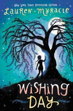 Wishing day /  Lauren Myracle. - Lauren Myracle.