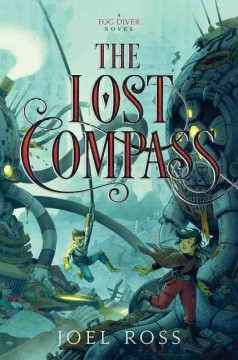 The lost Compass /  Joel Ross. - Joel Ross.