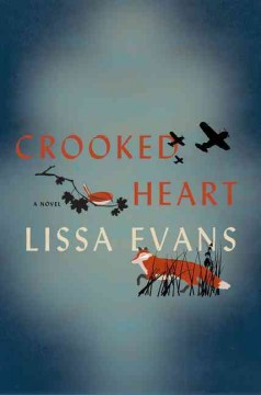 Crooked heart /  a novel by Lissa Evans. - a novel by Lissa Evans.