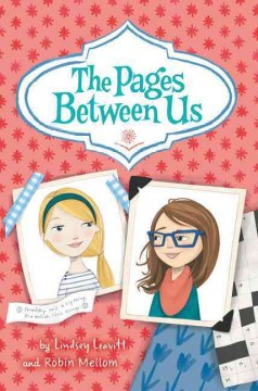 The pages between us /  Lindsey Leavitt, Robin Mellom. - Lindsey Leavitt, Robin Mellom.