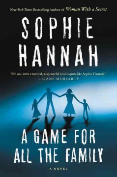 A game for all the family /  Sophie Hannah. - Sophie Hannah.