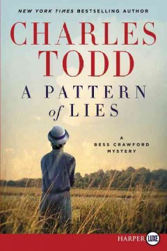 A pattern of lies : a Bess Crawford mystery / Charles Todd. - Charles Todd.