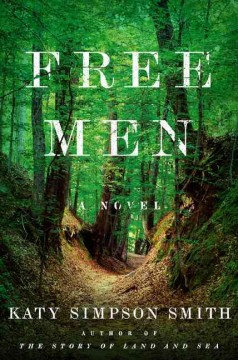 Free men : a novel / Katy Simpson Smith. - Katy Simpson Smith.