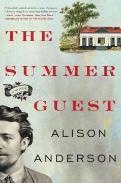 The summer guest : a novel / Alison Anderson. - Alison Anderson.