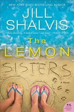 The Lemon sisters : a novel / Jill Shalvis. - Jill Shalvis.