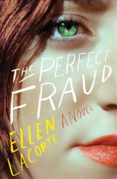 The perfect fraud : a novel / Ellen LaCorte. - Ellen LaCorte.