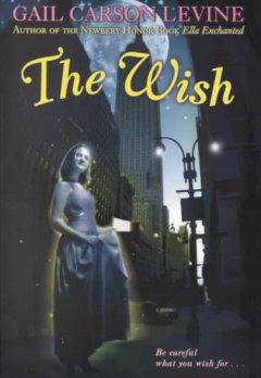 The wish - Gail Carson Levine.
