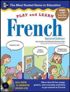 Play and learn French /  [Ana Lomba and Marcela Summerville ; Illustrations by Pedro Pérez del Solar and Corne Cartoons/Enroc Illustrators ; French translation by Gaëlle Goutain]. - [Ana Lomba and Marcela Summerville ; Illustrations by Pedro Pérez del Solar and Corne Cartoons/Enroc Illustrators ; French translation by Gaëlle Goutain].