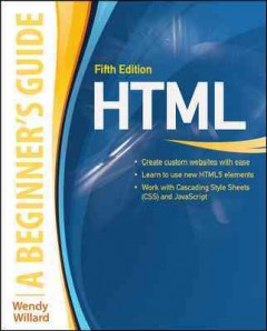 HTML : a beginner's guide / Wendy Willard. - Wendy Willard.