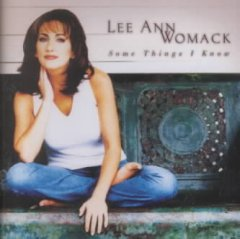 Some things I know /  Lee Ann Womack. - Lee Ann Womack.