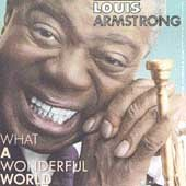 What a wonderful world /  Louis Armstrong.