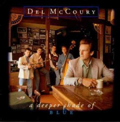 A deeper shade of blue /  Del McCoury. - Del McCoury.