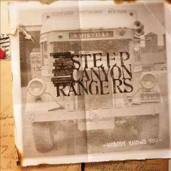 Nobody knows you /  the Steep Canyon Rangers. - the Steep Canyon Rangers.