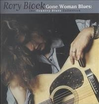 Gone woman blues : the country blues collection / Rory Block. - Rory Block.