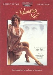 Rambling Rose /  Studio Canal+ ; screenplay by Calder Willingham ; produced by Renny Harlin ; directed by Martha Coolidge.