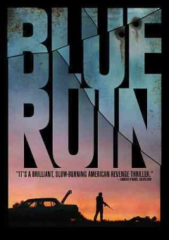 Blue ruin /  Radius-TWC presents ; a FilmScience and Neighborhood Watch Films production ; written and directed by Jeremy Saulnier.