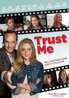 Trust me /  a Unified Pictures, Savage Bunny, Bron Studios production in association with Visionary Pictures, Amberdale Productions, and Iam Entertainment ; produced by Keith Kjarval, Aaron L. Gilbert, Mary Vernieu, Clark Gregg ; written and directed by Clark Gregg.