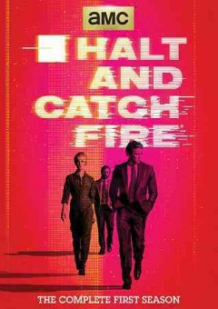 Halt and catch fire.  AMC Studios. - AMC Studios.