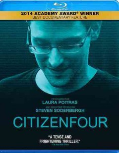 Citizenfour /  director & producer, Laura Poltras. - director & producer, Laura Poltras.
